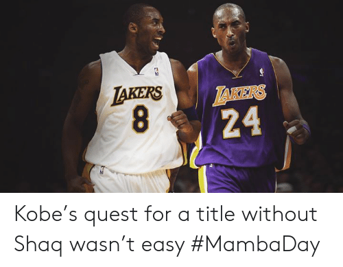 Los Angeles Lakers, Shaq, and Kobe: TAKERS  LAKERS  24 Kobe's quest for a title without Shaq wasn't easy #MambaDay