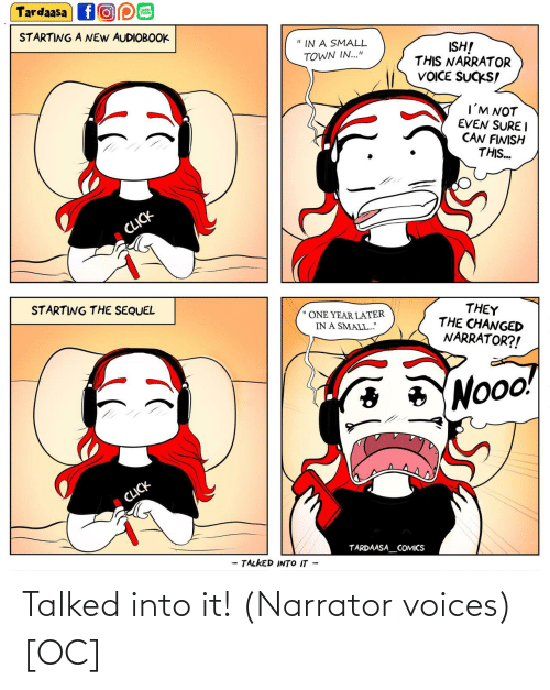 narrator: Talked into it! (Narrator voices) [OC]