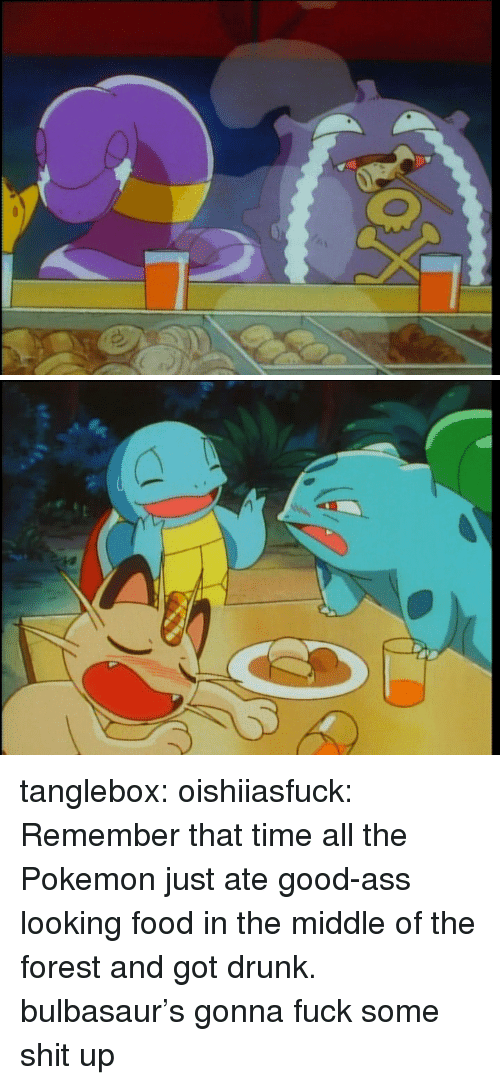 the pokemon: tanglebox:  oishiiasfuck:  Remember that time all the Pokemon just ate good-ass looking food in the middle of the forest and got drunk.  bulbasaur's gonna fuck some shit up