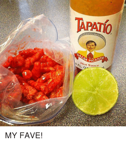 Sauced: TAPAT0  SALSA PICANTE  0 ot Sauce L MY FAVE!