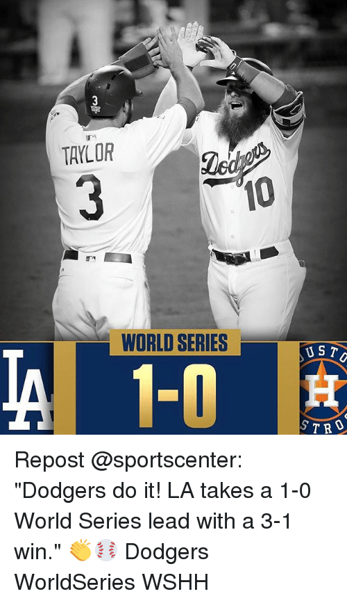 """dodgers: TAYLOR  10  WORLD SERIES  UST Repost @sportscenter: """"Dodgers do it! LA takes a 1-0 World Series lead with a 3-1 win."""" 👏⚾️ Dodgers WorldSeries WSHH"""