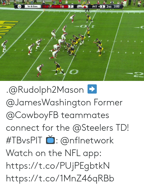 Memes, Nfl, and Goal: TB  1ST & GOAL  7  3  2ND 2:00  PIT  Steelers  N  LIG .@Rudolph2Mason ➡️ @JamesWashington  Former @CowboyFB teammates connect for the @Steelers TD! #TBvsPIT  📺: @nflnetwork Watch on the NFL app: https://t.co/PUjPEgbtkN https://t.co/1MnZ46qRBb
