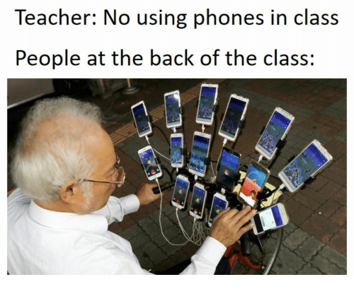 People At: Teacher: No using phones in class  People at the back of the class: