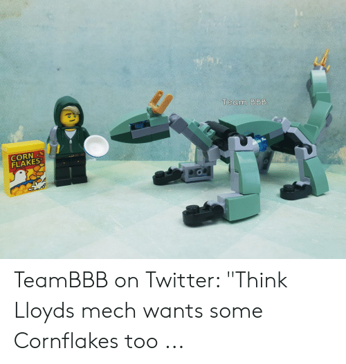 Team BB8 CORN FLAKES TeamBBB on Twitter Think Lloyds Mech