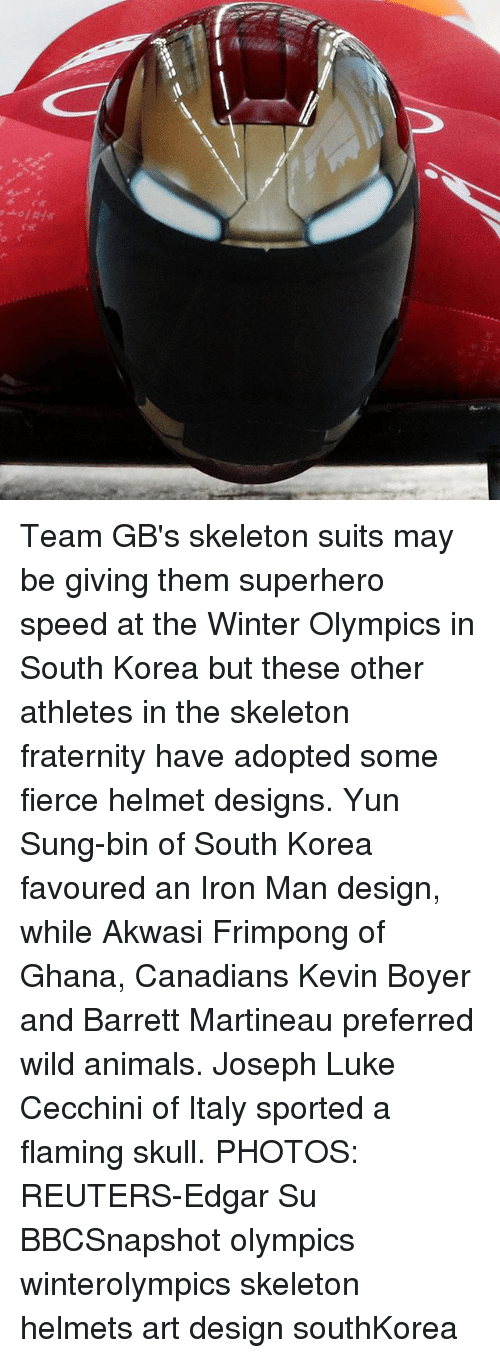 Helmets: Team GB's skeleton suits may be giving them superhero speed at the Winter Olympics in South Korea but these other athletes in the skeleton fraternity have adopted some fierce helmet designs. Yun Sung-bin of South Korea favoured an Iron Man design, while Akwasi Frimpong of Ghana, Canadians Kevin Boyer and Barrett Martineau preferred wild animals. Joseph Luke Cecchini of Italy sported a flaming skull. PHOTOS: REUTERS-Edgar Su BBCSnapshot olympics winterolympics skeleton helmets art design southKorea