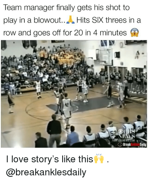 4 minutes: Team manager finally gets his shot to  play in a blowout..A Hits SIX threes in a  row and goes off for 20 in 4 minutes  Breaknko Daily I love story's like this🙌 . @breakanklesdaily