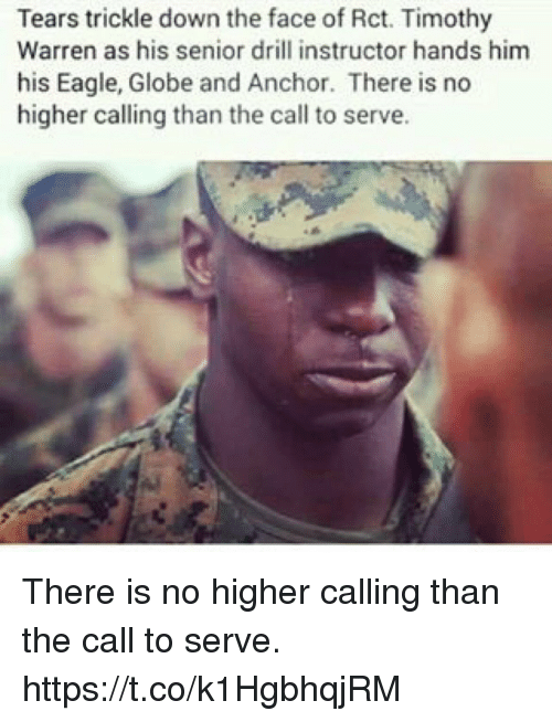 drilling: Tears trickle down the face of Rct. Timothy  Warren as his senior drill instructor hands him  his Eagle, Globe and Anchor. There is no  higher calling than the call to serve. There is no higher calling than the call to serve. https://t.co/k1HgbhqjRM