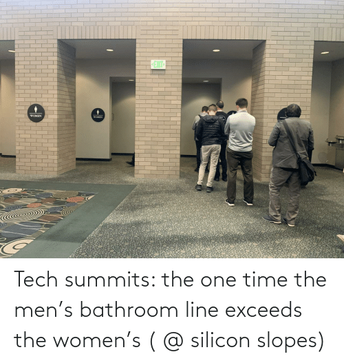 One Time: Tech summits: the one time the men's bathroom line exceeds the women's ( @ silicon slopes)