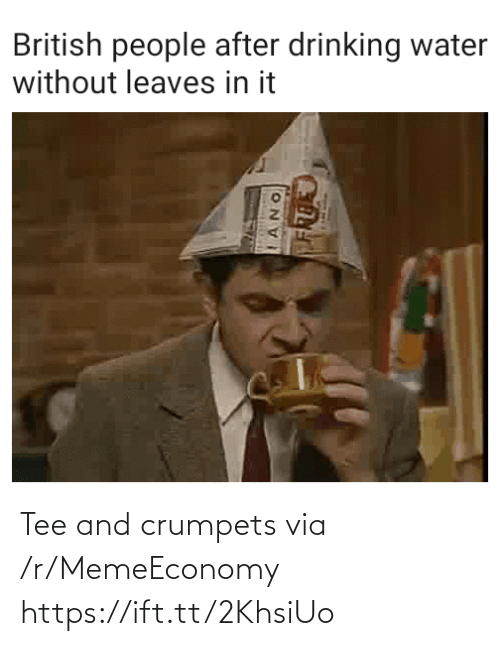 Https Ift: Tee and crumpets via /r/MemeEconomy https://ift.tt/2KhsiUo