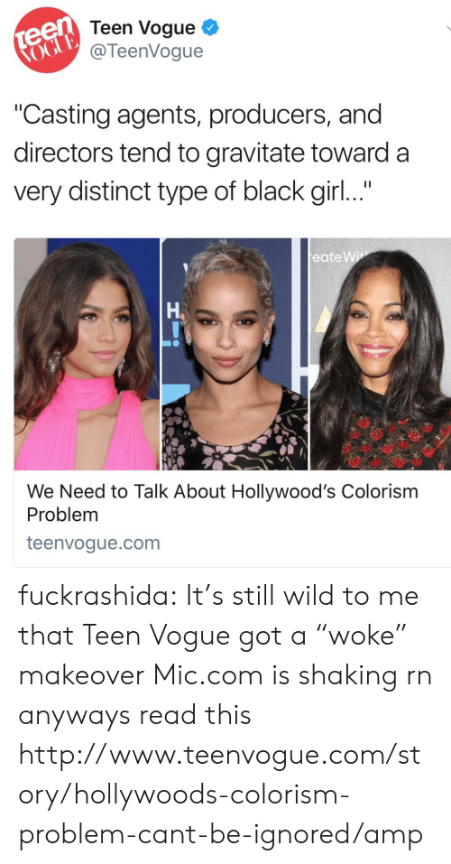 """Target, Tumblr, and Black: Teen Vogue  @TeenVogue  Casting agents, producers, and  directors tend to gravitate toward a  very distinct type of black girl...  eate Wi  Ha  We Need to Talk About Hollywood's Colorism  Problem  teenvogue.com fuckrashida: It's still wild to me that Teen Vogue got a """"woke"""" makeover Mic.com is shaking rn anyways read this   http://www.teenvogue.com/story/hollywoods-colorism-problem-cant-be-ignored/amp"""