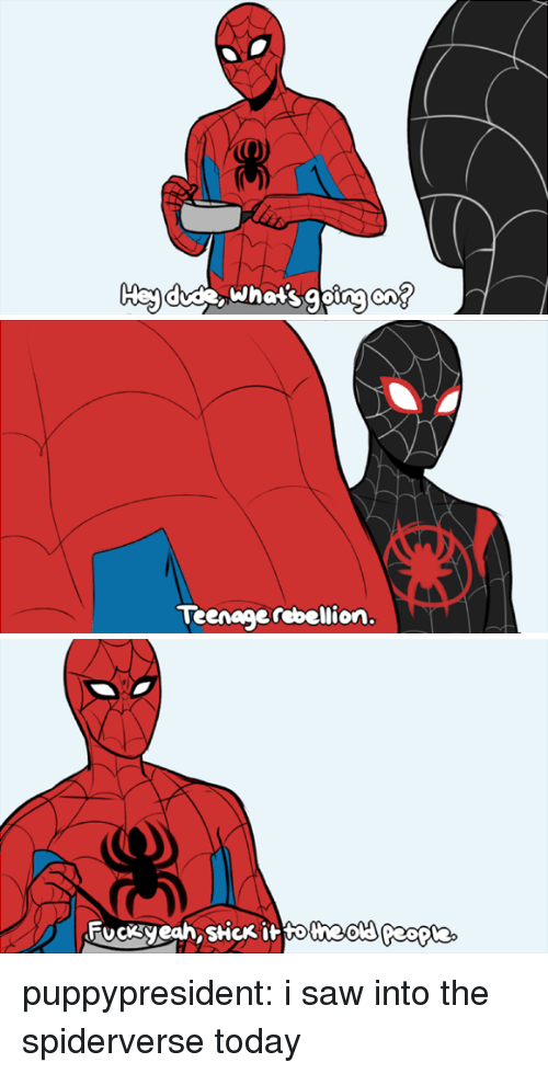 Saw, Target, and Tumblr: Teenage rebellion. puppypresident:  i saw into the spiderverse today