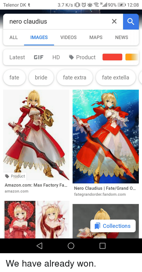 Amazon, Gif, and News: Telenor DK t  3.7 K/s O 0  4, 36.111 90% LO 12:08  nero claudius  ALL  IMAGES  VIDEOS MAPS  NEWS  Latest GIF HD Product  fate bridefate extra fate extella  Product  Amazon.com: Max Factory Fa  Nero Claudius | Fate/Grand O...  fategrandorder.fandom.com  amazon.com  Collections