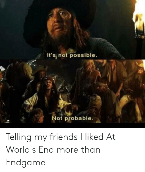 Friends, Endgame, and At Worlds End: Telling my friends I liked At World's End more than Endgame