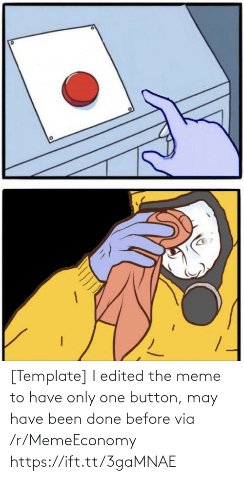button: [Template] I edited the meme to have only one button, may have been done before via /r/MemeEconomy https://ift.tt/3gaMNAE