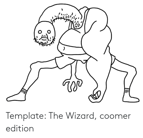 edition: Template: The Wizard, coomer edition