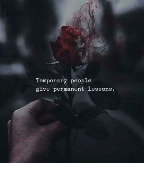 People, Give, and Permanent: Temporary people  give permanent lessons.