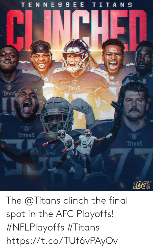 afc: TENNE SSEE TITANS  CLINCHED  NS  TANS  ர்  TITANS  TITANS  TITS S  NFL  TITANS  54  TITANS  77  TTANS  Toms The @Titans clinch the final spot in the AFC Playoffs! #NFLPlayoffs #Titans https://t.co/TUf6vPAyOv