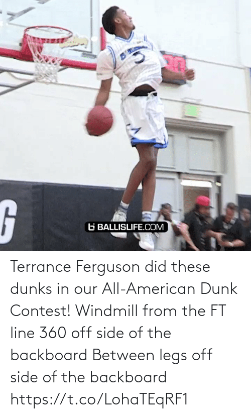 Ferguson: Terrance Ferguson did these dunks in our All-American Dunk Contest!  Windmill from the FT line 360 off side of the backboard  Between legs off side of the backboard   https://t.co/LohaTEqRF1