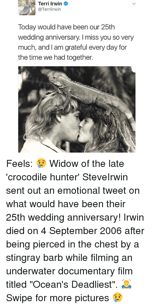 """Terries: Terri Irwin  @Terri rwin  Today would have been our 25th  wedding anniversary l miss you so very  much, and I am grateful every day for  the time we had together. Feels: 😢 Widow of the late 'crocodile hunter' SteveIrwin sent out an emotional tweet on what would have been their 25th wedding anniversary! Irwin died on 4 September 2006 after being pierced in the chest by a stingray barb while filming an underwater documentary film titled """"Ocean's Deadliest"""". 🙇♂️ Swipe for more pictures 😢"""
