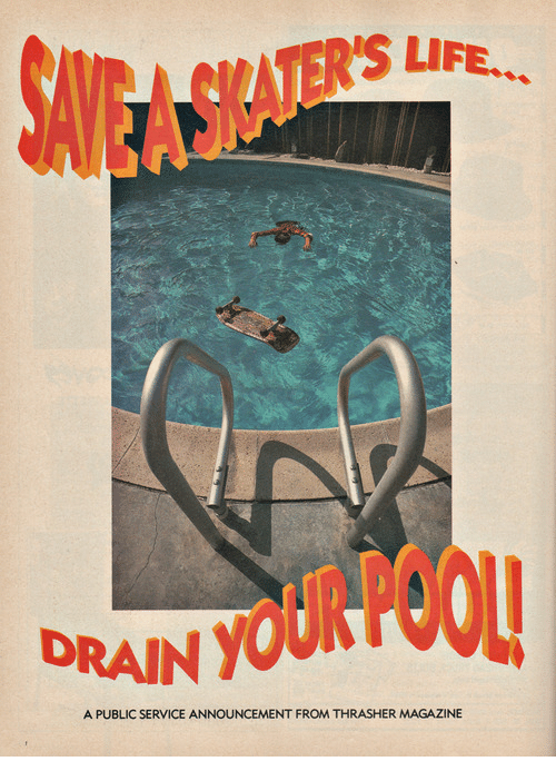 thrasher: TER'S LIFE.  DRAIN YOU  A PUBLIC SERVICE ANNOUNCEMENT FROM THRASHER MAGAZINE
