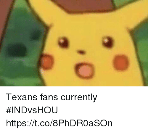 Sports, Texans, and Currently: Texans fans currently #INDvsHOU https://t.co/8PhDR0aSOn