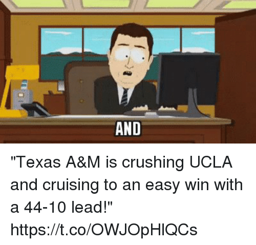 "cruising: ""Texas A&M is crushing UCLA and cruising to an easy win with a 44-10 lead!"" https://t.co/OWJOpHlQCs"