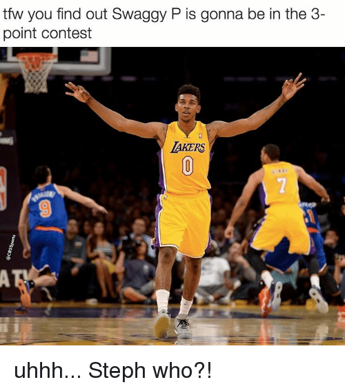 Swaggy P: tfw you find out Swaggy P is gonna be in the 3-  point contest  LAKERS uhhh... Steph who?!