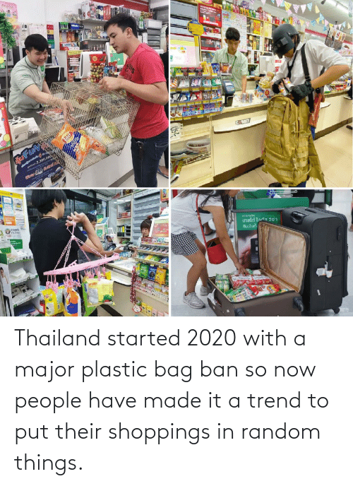 random: Thailand started 2020 with a major plastic bag ban so now people have made it a trend to put their shoppings in random things.