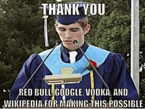 Vodka: THANK VOU  RED BULL GOOGLE, VODKA, AND  WIKIPEDIA FOR MAKING THIS POSSIBLE