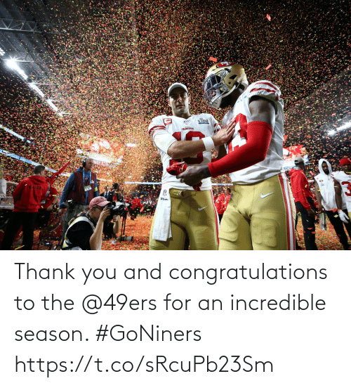 thank: Thank you and congratulations to the @49ers for an incredible season. #GoNiners https://t.co/sRcuPb23Sm