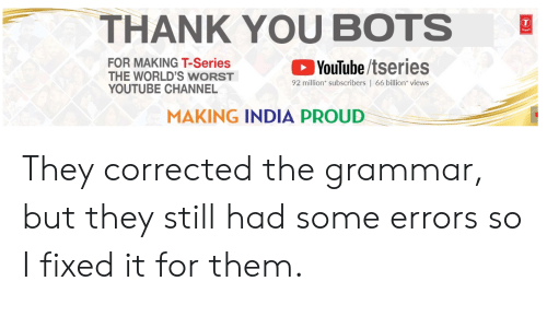 THANK YOU BOTS FOR MAKING T-Series THE WORLD'S WORST YOUTUBE