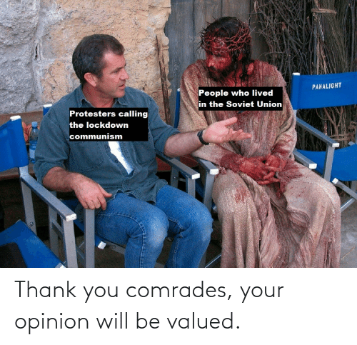 Your Opinion: Thank you comrades, your opinion will be valued.