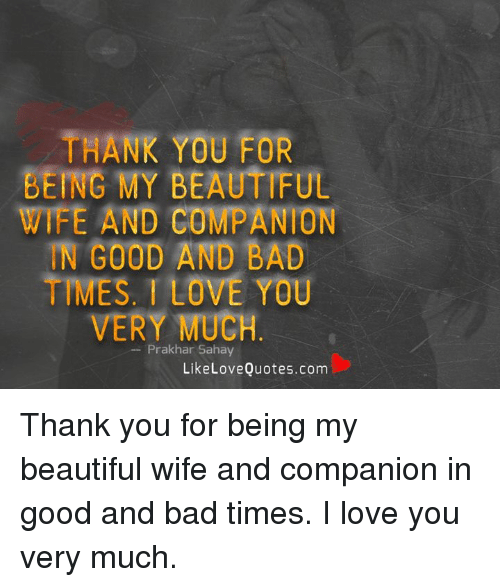 THANK YOU FOR EING MY BEAUTIFUL WIFE AND COMPANION N GOOD ...