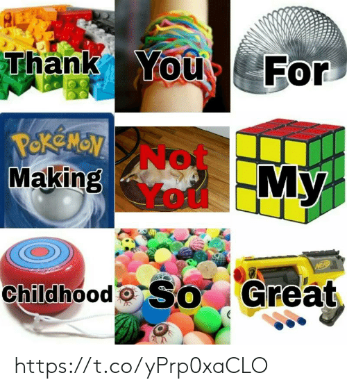 Thank You, You, and For: Thank  You  For  PekeNON  No  My  Making  NER  Childhood SO Great https://t.co/yPrp0xaCLO