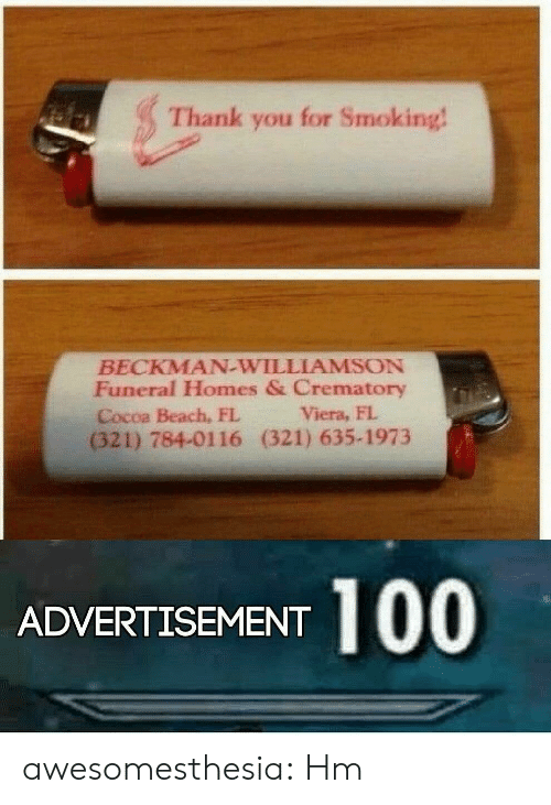 homes: Thank you for Smoking!  BECKMAN-WILLIAMSON  Funeral Homes & Crematory  Viera, FL  Cocoa Beach, FL  (321) 784-01116 (321) 635-1973  100  ADVERTISEMENT awesomesthesia:  Hm