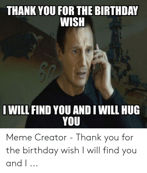 25 Best Memes About Thanks For The Birthday Wishes Meme Thanks