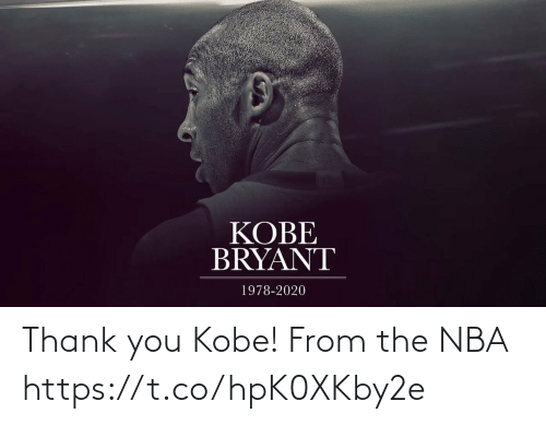 thank: Thank you Kobe! From the NBA  https://t.co/hpK0XKby2e