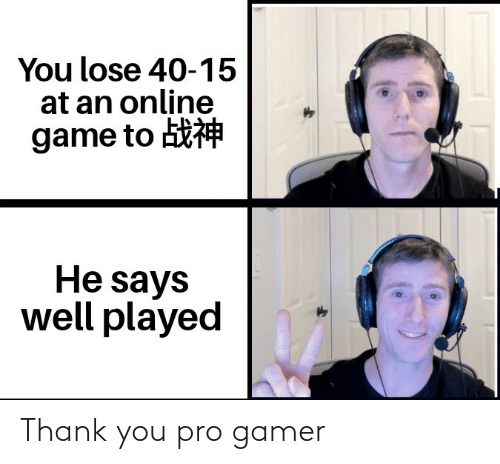 thank: Thank you pro gamer