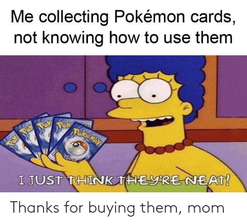 Mom: Thanks for buying them, mom