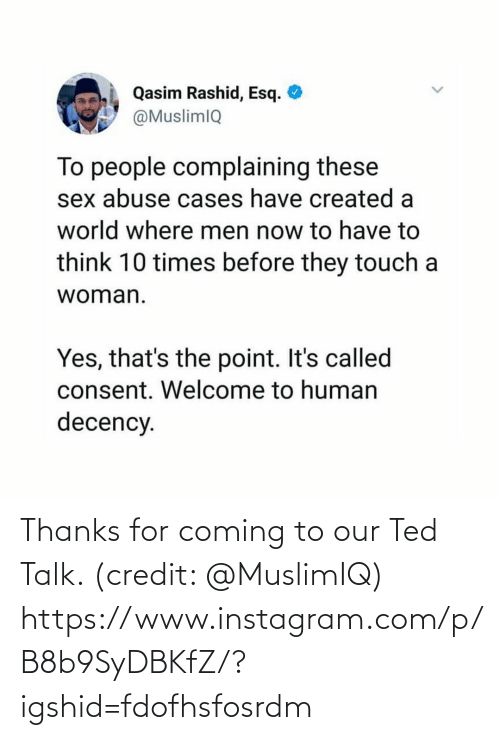Ted: Thanks for coming to our Ted Talk. (credit:  @MuslimIQ)  https://www.instagram.com/p/B8b9SyDBKfZ/?igshid=fdofhsfosrdm