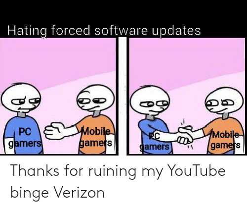 Verizon: Thanks for ruining my YouTube binge Verizon