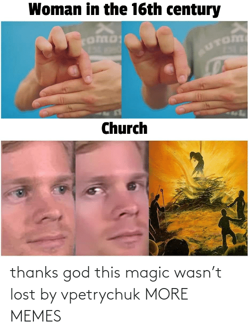 Magic: thanks god this magic wasn't lost by vpetrychuk MORE MEMES