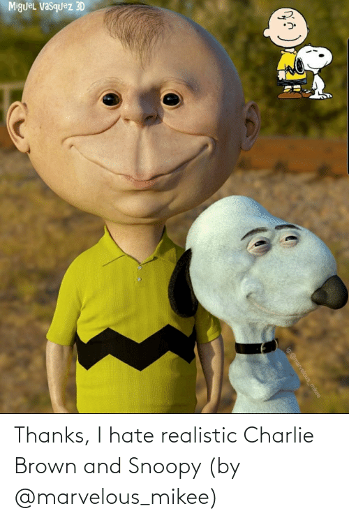 Charlie, Snoopy, and Marvelous: Thanks, I hate realistic Charlie Brown and Snoopy (by @marvelous_mikee)