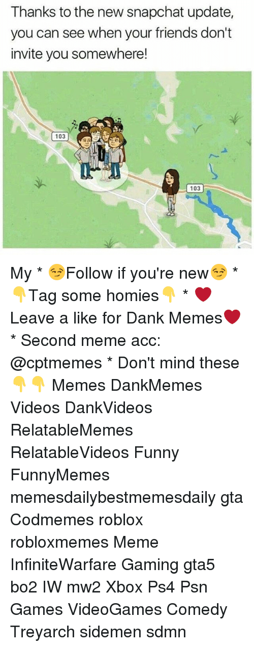 psn: Thanks to the new snapchat update,  you can see when your friends don't  invite you somewhere!  103  103  103 My * 😏Follow if you're new😏 * 👇Tag some homies👇 * ❤Leave a like for Dank Memes❤ * Second meme acc: @cptmemes * Don't mind these 👇👇 Memes DankMemes Videos DankVideos RelatableMemes RelatableVideos Funny FunnyMemes memesdailybestmemesdaily gta Codmemes roblox robloxmemes Meme InfiniteWarfare Gaming gta5 bo2 IW mw2 Xbox Ps4 Psn Games VideoGames Comedy Treyarch sidemen sdmn