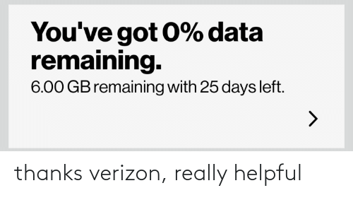 Verizon: thanks verizon, really helpful