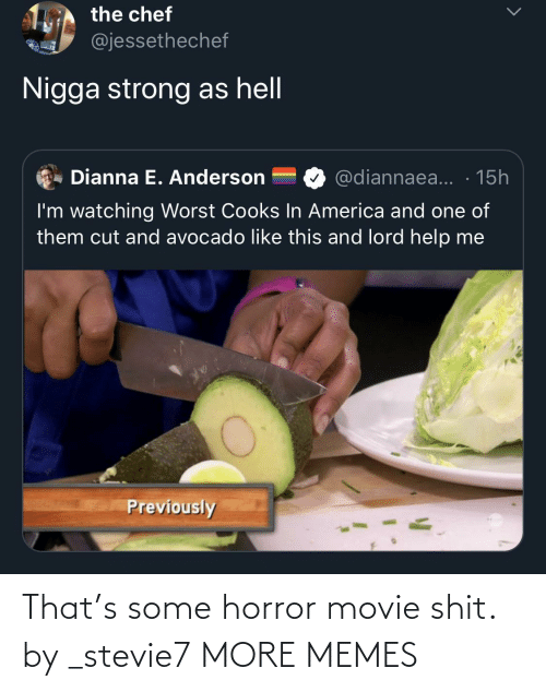 horror movie: That's some horror movie shit. by _stevie7 MORE MEMES