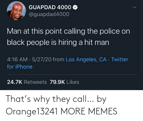 call: That's why they call… by Orange13241 MORE MEMES