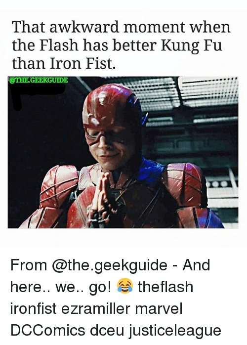 And Here We Go: That awkward moment When  the Flash has better Kung Fu  than Iron Fist.  @THE GEERGUIDE From @the.geekguide - And here.. we.. go! 😂 theflash ironfist ezramiller marvel DCComics dceu justiceleague