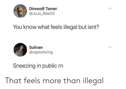 illegal: That feels more than illegal