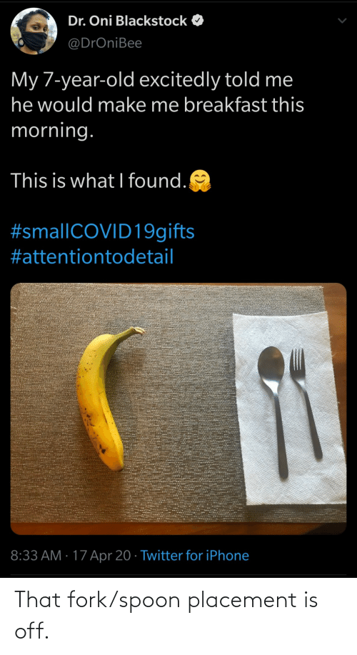 placement: That fork/spoon placement is off.